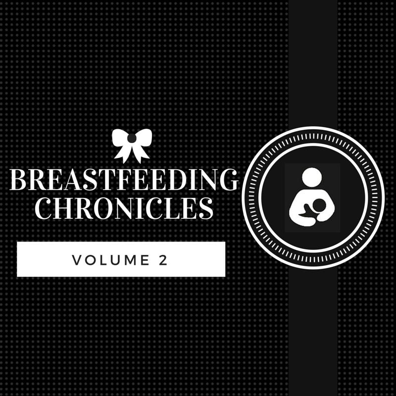 Breastfeeding Chronicles Volume 2