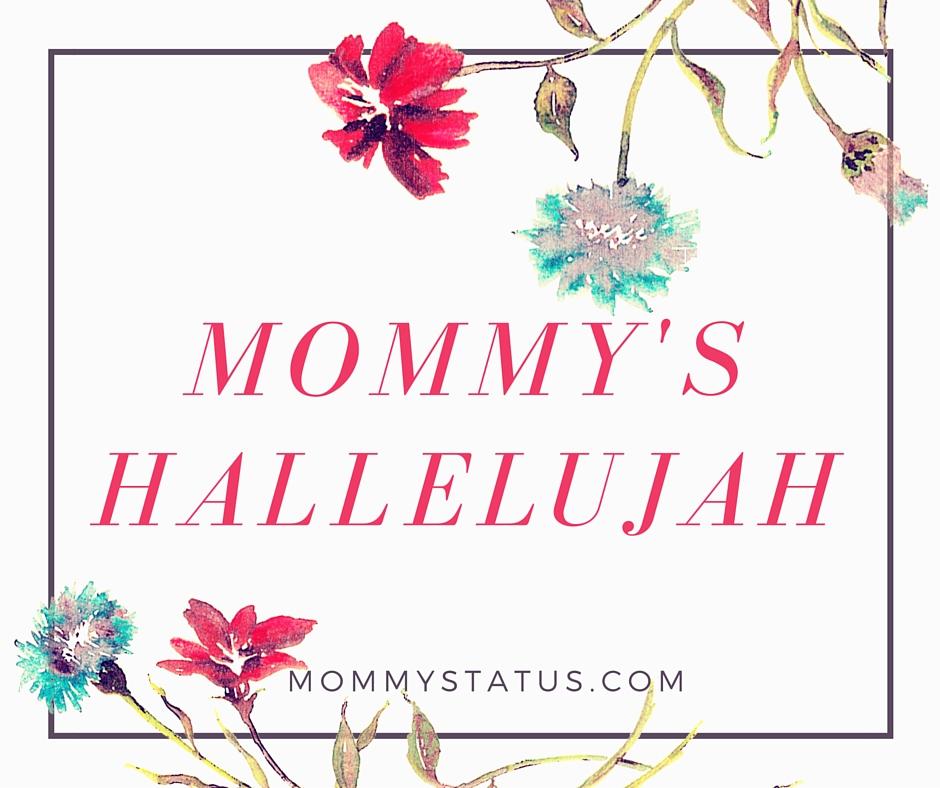 Mommy's Hallelujah