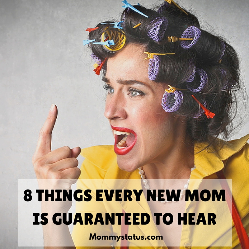 8 Things Every New Mom Is Guaranteed to Hear