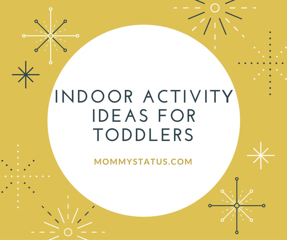 INDOOR ACTIVITY IDEAS FOR KIDS