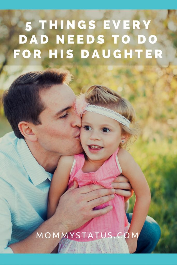 5 things every dad needs to do for his daughter